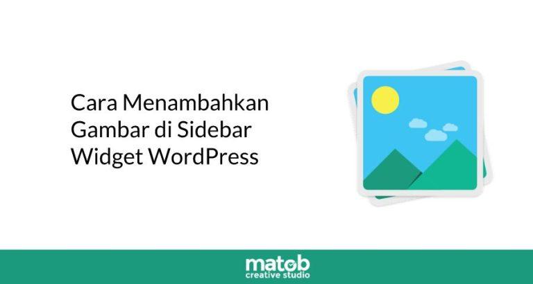 Cara Menambahkan Gambar di Sidebar WordPress 2019
