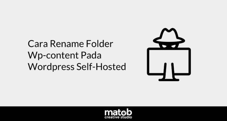 Cara Rename Folder Wp-content Pada WordPress Self-Hosted
