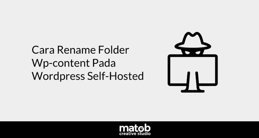 Cara Rename Folder Wp-content Pada WordPress Self-Hosted