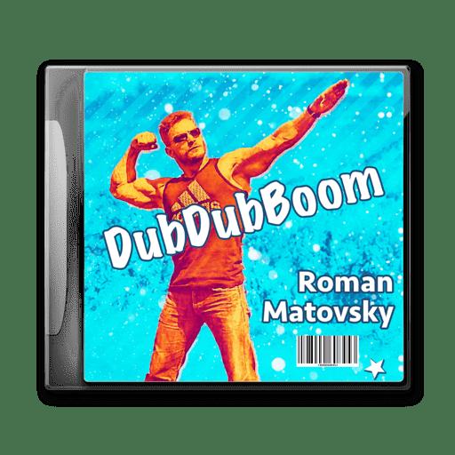 DubDubBoom. Roman Matovsky