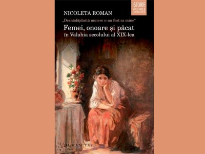 Femei, onoare și păcat în Valahia secolului al XIX-lea de Nicoleta Roman slider