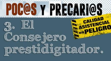 POC@S Y PRECARI@S III. EL CONSEJERO PRESTIDIGITADOR