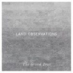 Land_Observations_-_The_Grand_Tour_artwork
