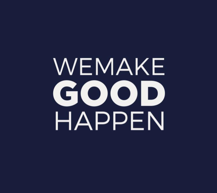 We Make Good Happen