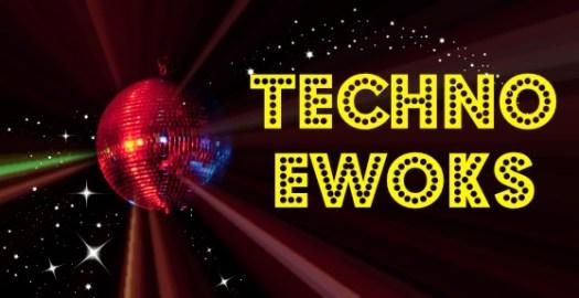 techno Ewoks