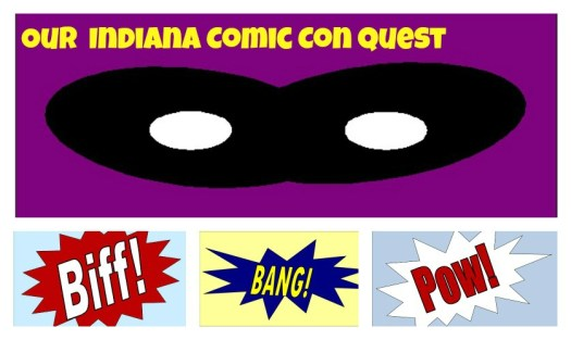 Our Indiana Comic Con Quest