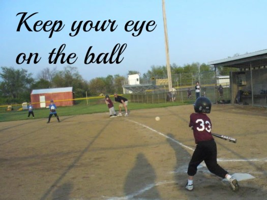 Life lesson Keep your eye on the ball