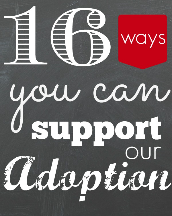 16 ways you can support our adoption