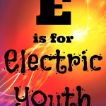 E is for Electric Youth