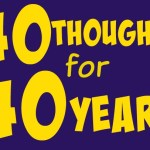 Reflecting on turning 40: 40 thoughts for 40 years