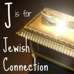 J is for Jewish Connection