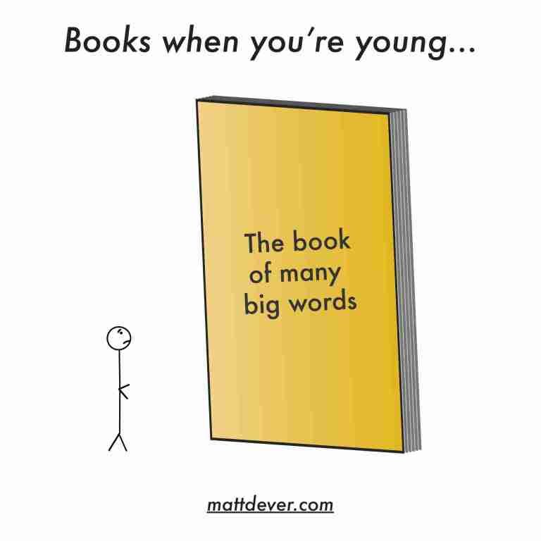 books when you're young = small stick figure looking up at big book of many words