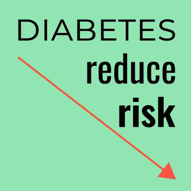 Diabetes Reduce Risk
