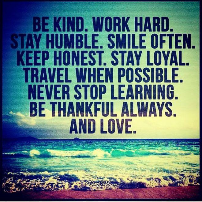 Sii gentile e lavora duramente