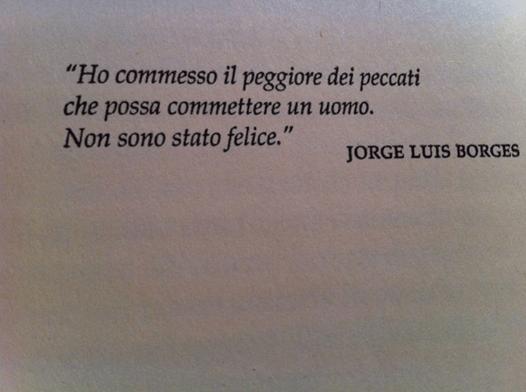 Frase di Jorge Luis Borges sul peggiore dei peccati