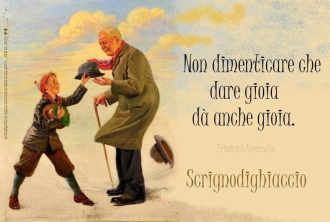 dare gioia dà anche gioia - Nietzsche