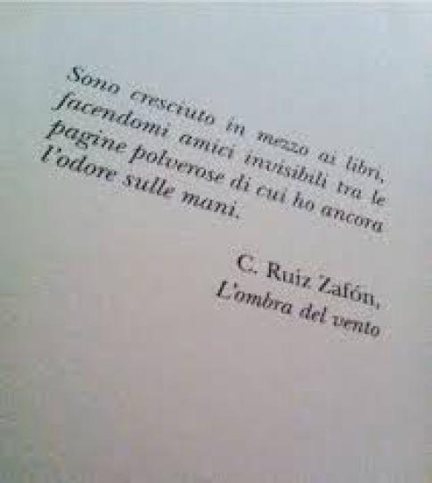 """Passaggio de """"L'ombra del vento"""" di Carlos Ruiz Zafón: """"Sono cresciuto in mezzo ai libri..."""""""
