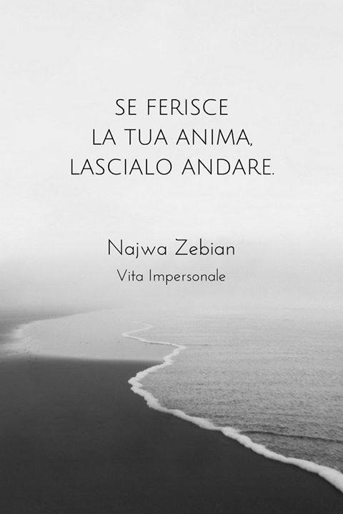 Se ferisce la tua anima, lascialo andare - Najwa Zebian
