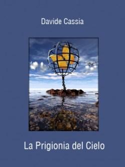 ebook La Prigionia del Cielo di Davide Cassia