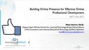 BETT Asia 17 - Building Online Presence for Effective Online Professional Development