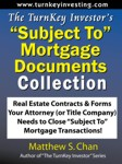 TurnKey Investor's 'Subject To' Mortgage Documents Collection
