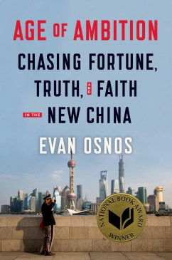 Age of Ambition: Chasing Fortune, Truth & Faith in the New China