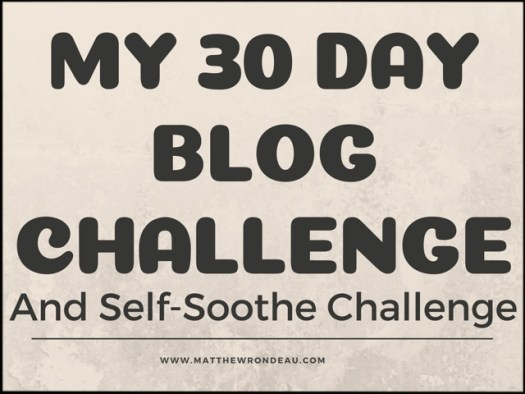 Word Art My 30 Day Blog Challenge and Self-Soothe Challenge over paper background
