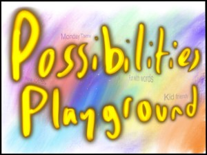 Word Art Possibilities Playground glowing yellow letters over rainbow background. Subtitle Monday Theme: New Ideas. Fun with words. Kid friendly.