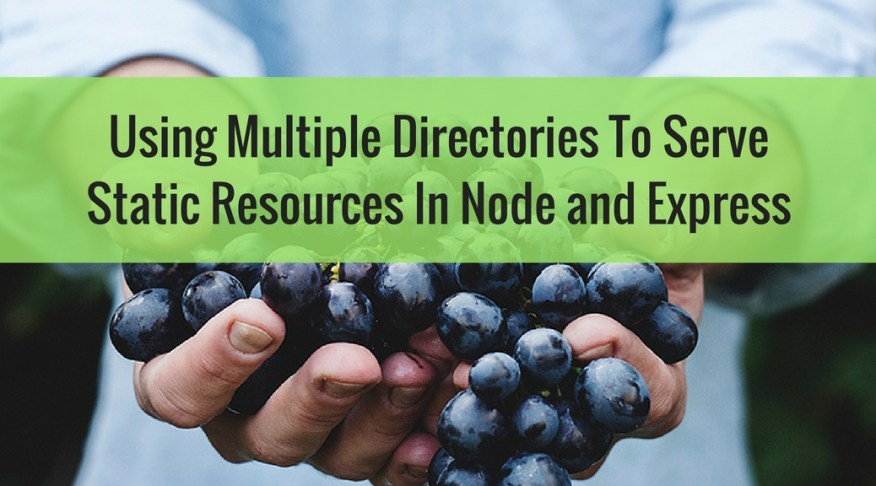 Using Multiple Directories To Serve Static Resources In Node and Express
