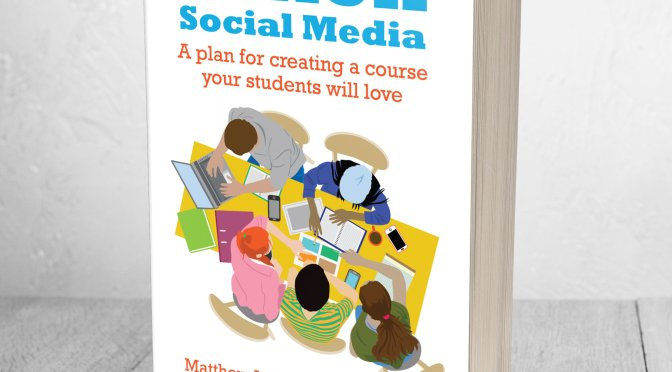 My New Book, Teach Social Media: A Plan for Creating a Course Your Students Will Love, is Now Available on Amazon!