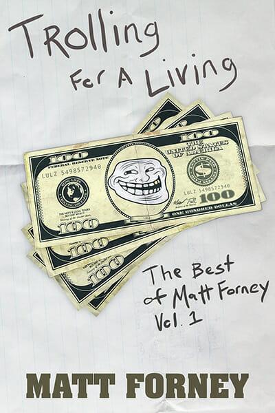Matt Forney Trolling For a Living cover