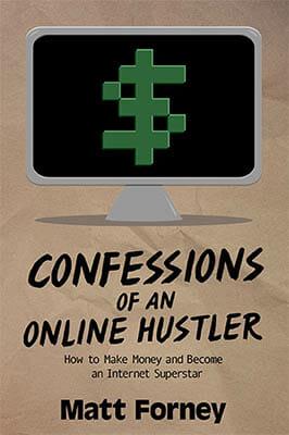 Matt Forney Confessions of an Online Hustler