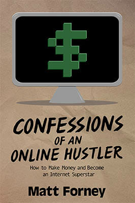 Book Cover/Review: Confessions of an Online Hustler by Matt Forney
