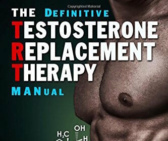 Book Cover/Review: The Definitive Testosterone Replacement MANual by Jay Campbell