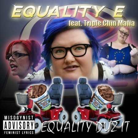 equality-e-feat-triple-chin-mafia-equality-duz-it