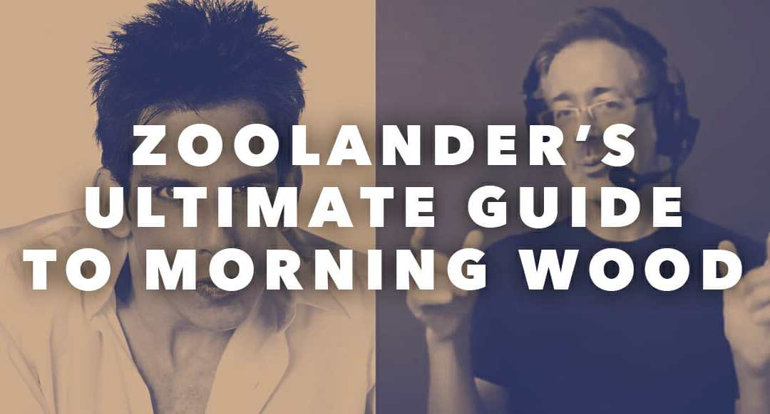 Zoolander's Ultimate Guide To Morning Wood