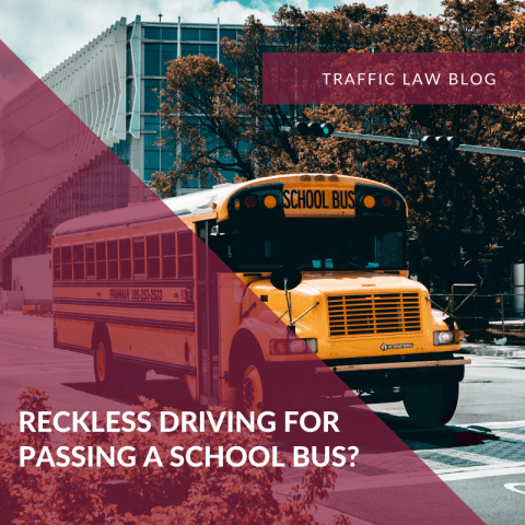 Traffic Blog: Reckless Driving for Passing a School Bus?
