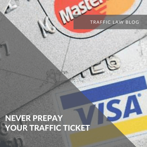 Traffic Blog: Never Prepay Your Traffic Ticket