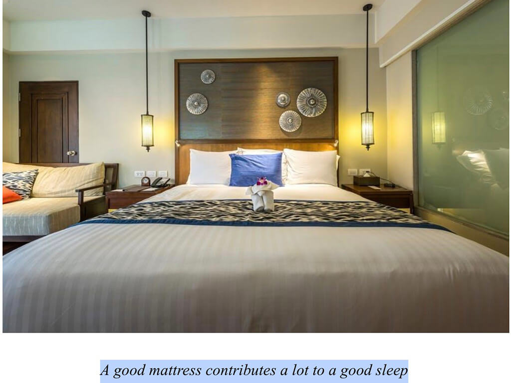 A good mattress contributes a lot to a good sleep