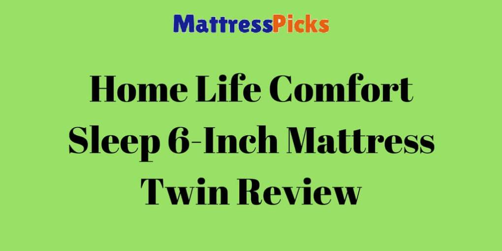 Home Life Comfort Sleep 6-Inch Mattress Twin Review