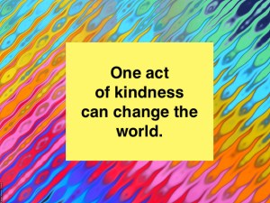 kindness can change the world