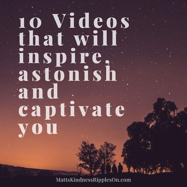 10 Inspiring Videos