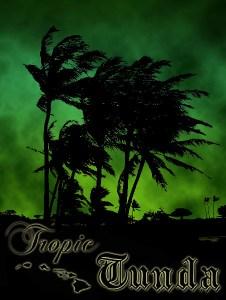 Tropic Tunda
