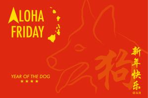 Chinese New Year Aloha Friday 2018