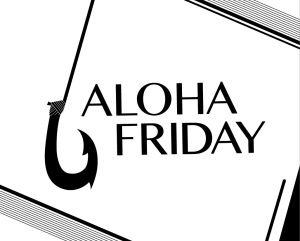 Fish Hook Aloha Friday