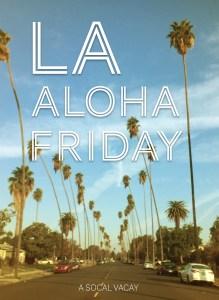 LA Aloha Friday