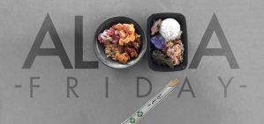 Poke Bowl/Hayn Plate Aloha Friday
