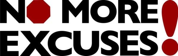 no excuses-no more