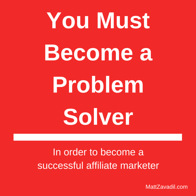 You Must Become a Problem Solver