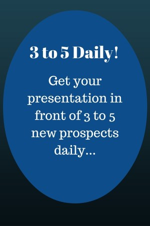 3 to 5 daily for MLM success
